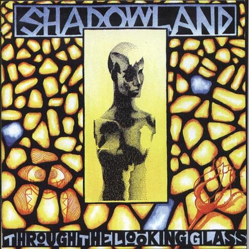 Shadowland Through the Looking Glass